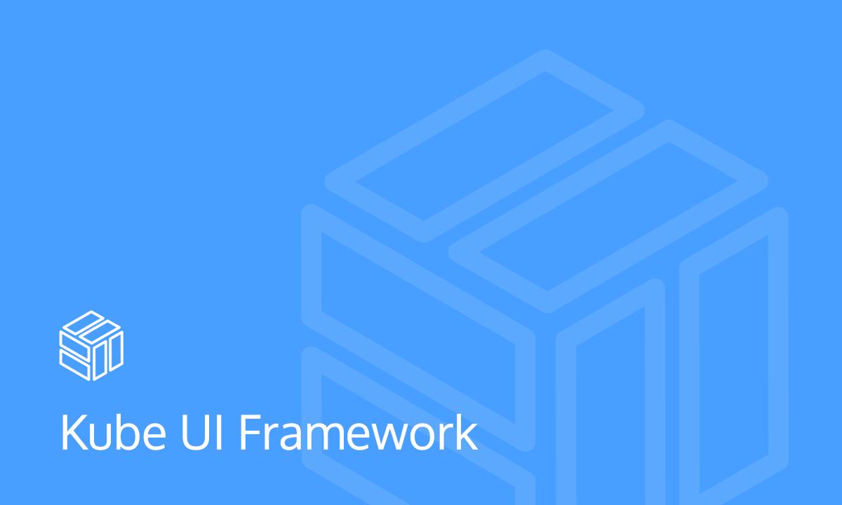 Kube UI Framework